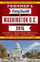 Frommer's EasyGuide to Washington D.C. 2015 eBook by Elise Hartman Ford