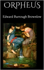 Orpheus ebook by Edward Burrough Brownlow