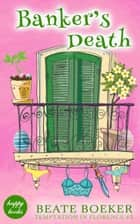 Banker's Death (Temptation in Florence #3) - a cozy mystery eBook by Beate Boeker