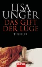 Das Gift der Lüge - Thriller ebook by Lisa Unger, Eva Bonné