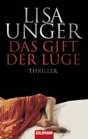 Das Gift der Lüge - Thriller ebook by Lisa Unger