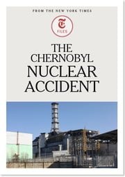 The Chernobyl Nuclear Accident ebook by The New York Times