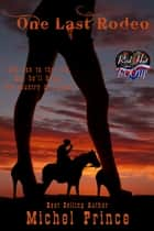 One Last Rodeo - A Red Hot and BOOM! Story ebook by Michel Prince