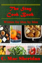 The Stag Cook Book, Written for Men by Men ebook by Carroll Mac Sheridan