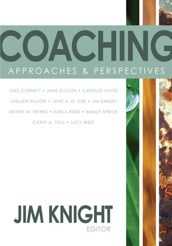 Coaching - Approaches and Perspectives ebook by Dr. Jim Knight