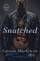 Snatched - MC Romance ebook by Carson Mackenzie