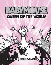 Babymouse #1: Queen of the World! ebook by Jennifer L. Holm,Matthew Holm
