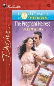 The Pregnant Heiress ebook by Eileen Wilks