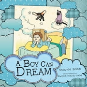 A Boy Can Dream ebook by Shaylee Smith