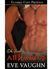 All Worked Up ebook by Eve Vaughn