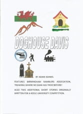 DOGHOUSE DAVIS - He could nothing right, as Birmingham Ramblers Association found out ebook by ADAM ADAMS