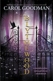 Blythewood ebook by Carol Goodman