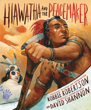 Hiawatha and the Peacemaker ebook by Robbie Robertson