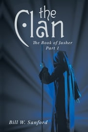 The Clan - The Book of Jasher ebook by Bill W. Sanford