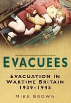 Evacuees ebook by Mike Brown