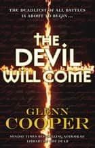 The Devil Will Come ebook by Glenn Cooper