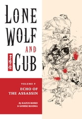 Lone Wolf and Cub Volume 9: Echo of the Assassin ebook by Kazuo Koike
