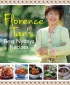 Florence Tan's Best Nyonya Recipes ebook by Florence Tan