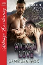 Wicked Love ebook by Jane Jamison