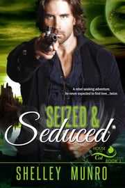 Seized & Seduced ebook by Shelley Munro