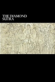 The Diamond Sutra - and The Heart Sutra ebook by Elder Subhuti