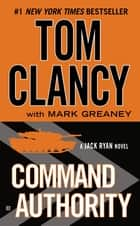 Ebook Command Authority di Tom Clancy,Mark Greaney