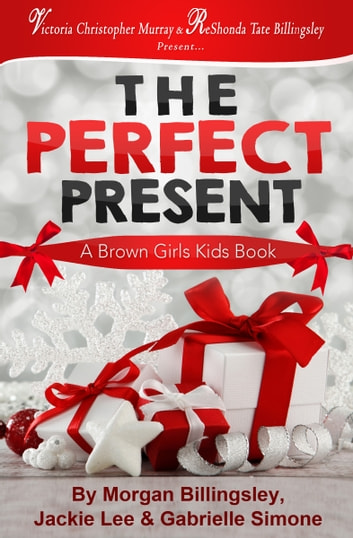 The Perfect Present ebook by Morgan Billingsley,Gabrielle Simone,Jackie Lee