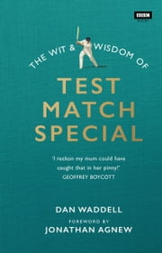 The Wit and Wisdom of Test Match Special ebook by Dan Waddell