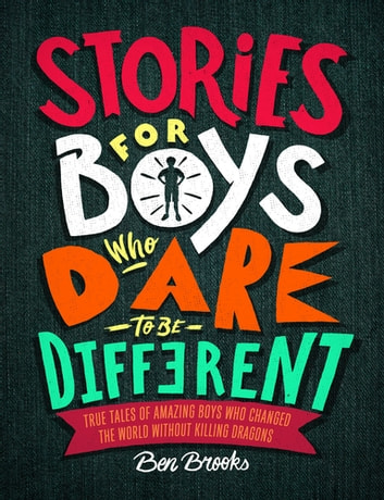 Stories for Boys Who Dare to be Different ebook by Ben Brooks