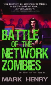 Battle of the Network Zombies ebook by Mark Henry
