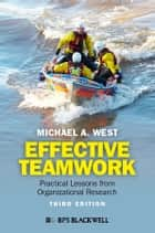 Effective Teamwork ebook by Michael A. West