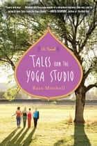 Tales from the Yoga Studio ebook by Rain Mitchell