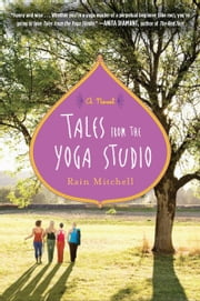 Tales from the Yoga Studio - A Novel ebook by Rain Mitchell