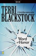Word of Honor ebook by Terri Blackstock