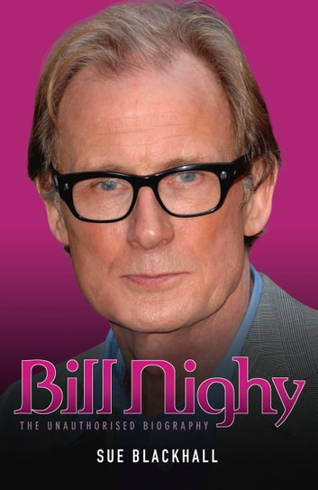 Billy Nighy - The Unauthorised Biography ebook by Sue Blackhall