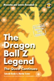 The Dragon Ball Z Legend: The Quest Continues ebook by DH Publishing