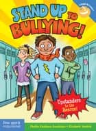 Stand Up to Bullying! - (Upstanders to the Rescue!) ebook by Phyllis Kaufman Goodstein, Elizabeth Verdick