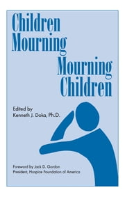 Children Mourning, Mourning Children ebook by Kenneth J. Doka