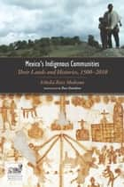 Mexico's Indigenous Communities ebook by Ethelia Ruiz Medrano,Russ Davidson