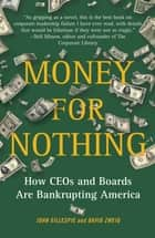 Money for Nothing ebook by John Gillespie,David Zweig