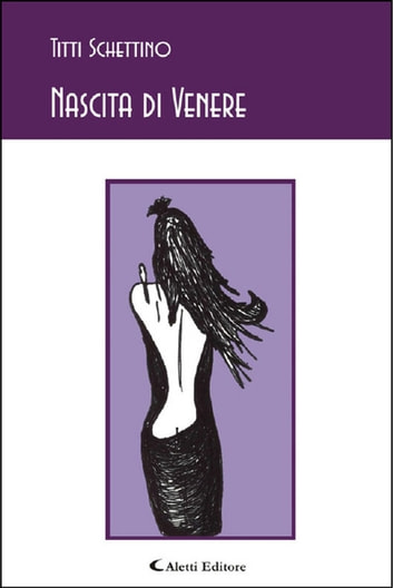Nascita di Venere ebook by Titti Schettino