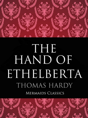 The Hand of Ethelberta - A Comedy in Chapters ebook by Thomas Hardy