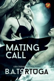 Mating Call ebook by B.A. Tortuga
