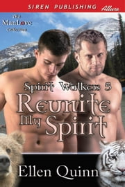 Reunite My Spirit ebook by Ellen Quinn