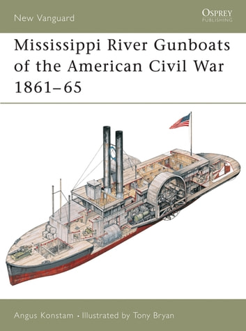 Mississippi River Gunboats of the American Civil War 1861–65 eBook by Angus Konstam