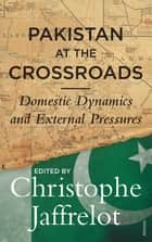Pakistan at the Crossroads ebook by Christophe Jaffrelot