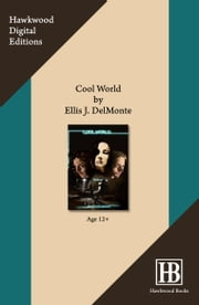 Cool World ebook by Ellis J. Delmonte