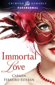 Immortal Love ebook by Carmen Ferreiro-Esteban