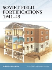 Soviet Field Fortifications 1941-45 ebook by Gordon Rottman