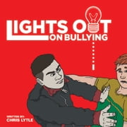 Lights Out on Bullying ebook by Chris Lytle